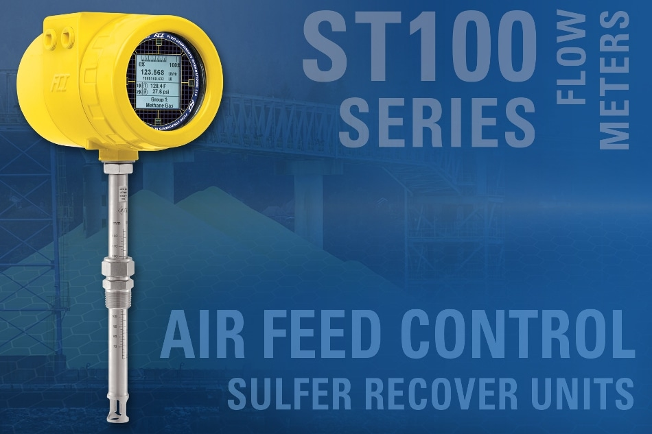 ST100 Air Feed Control Flow Meter Helps Refineries Optimize Output of Their Sulfur Recovery Units