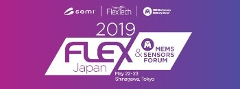 2019FLEX Japan and MEMS & Sensors Forum to Spotlight IoT, Smart Transportation and MedTech