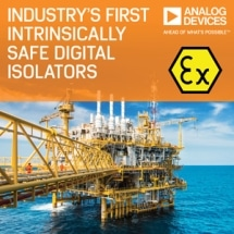Analog Devices Offers Industry's First Intrinsically Safe Digital Isolation Certification to Enable Design in Hazardous Areas