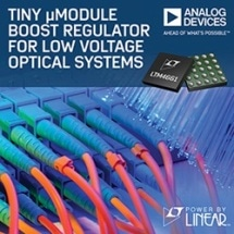 Analog Devices' Tiny µModule Boost Regulator for Low Voltage Optical Systems