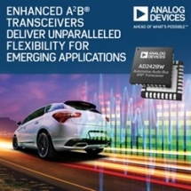 Analog Devices Enhanced A2B Transceivers Deliver Unparalleled Flexibility for Emerging Applications
