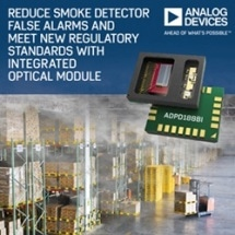 Analog Devices' Integrated Optical Module Reduces Smoke Detector False Alarms and Meets New Regulatory Standards