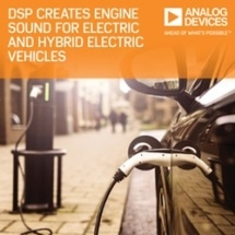 Analog Devices' DSP Creates Internal and External Engine Sound for Electric and Hybrid Electric Vehicles
