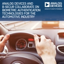 Analog Devices and B-Secur Collaborate on Biometric Authentication Technologies for the Automotive Industry