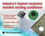 TI Debuts PGA900 High Resolution Resistive Sensing Signal Conditioner